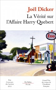 La vérité sur l'affaire Harry Quebert - Joël Dicker - Editions de Fallois